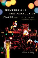 Memphis and the paradox of place : globalization in the American South /