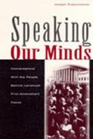 Speaking our minds : conversations with the people behind landmark First Amendment cases /