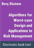 Algorithms for worst-case design and applications to risk management /