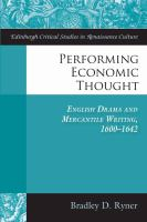 Performing economic thought : English drama and mercantile writing 1600-1642 /