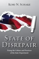 State of disrepair : fixing the culture and practices of the State Department /