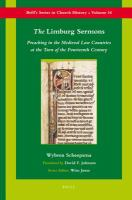 The Limburg sermons : preaching in the medieval Low Countries at the turn of the fourteenth century /
