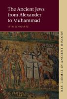 The ancient Jews from Alexander to Muhammad /