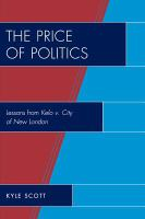 The price of politics : lessons from Kelo v. City of New London /