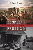 Degrees of freedom : Louisiana and Cuba after slavery /