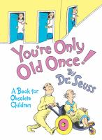 You're only old once! /