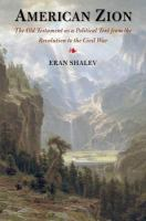 American Zion : the Old Testament as a political text from the Revolution to the Civil War /