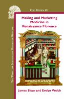 Making and marketing medicine in Renaissance Florence /