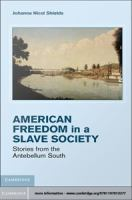 Freedom in a Slave Society : Stories from the Antebellum South.