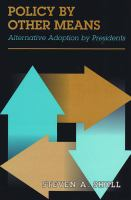 Policy by other means : alternative adoption by presidents /