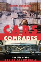 Cars for comrades : the life of the Soviet automobile /