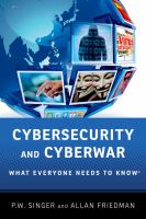 Cybersecurity and cyberwar : what everyone needs to know /