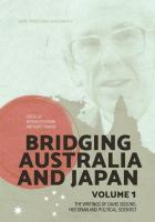 Bridging Australia and Japan : the writings of David Sissons, historian and political scientist /