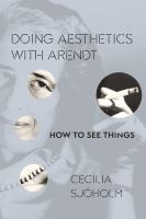 Doing aesthetics with Arendt : how to see things /