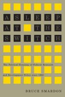 Asleep at the switch : the political economy of federal research and development policy since 1960 /