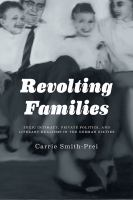 Revolting families : toxic intimacy, private politics, and literary realisms in the German sixties /