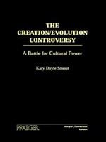 The creation/evolution controversy : a battle for cultural power /