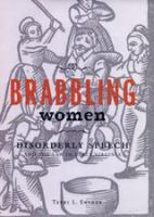 Brabbling women : disorderly speech and the law in early Virginia /