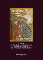 Dialogues of love and government : a study of the erotic dialogue form in some texts from the courtly love tradition /