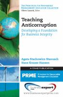 Teaching anticorruption : developing a foundation for business integrity /