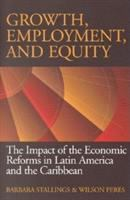 Growth, employment, and equity : the impact of the economic reforms in Latin America and the Caribbean /