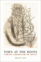 Torn at the roots : the crisis of Jewish liberalism in postwar America /