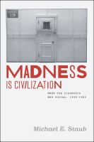 Madness is civilization : when the diagnosis was social, 1948-1980 /