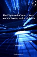 The eighteenth-century novel and the secularization of ethics /