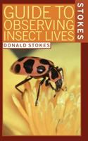 Stokes guide to observing insect lives /