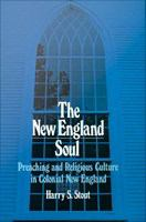 The New England soul : preaching and religious culture in colonial New England /