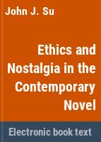 Ethics and nostalgia in the contemporary novel /