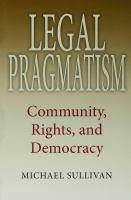 Legal pragmatism : community, rights, and democracy /