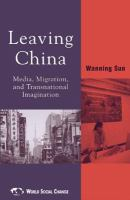 Leaving China : media, migration, and transnational imagination /