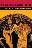 Plato's laughter : Socrates as satyr and comical hero /
