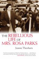 The rebellious life of Mrs. Rosa Parks /