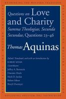 Questions on love and charity : Summa theologiae, Secunda Secundae, Questions 23-46 /