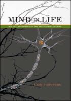 Mind in life : biology, phenomenology, and the sciences of mind /