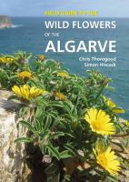 Field guide tot he wild flowers of the Algarve /