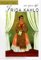 Frida Kahlo : an open life /