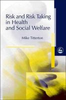 Risk and risk taking in health and social welfare /