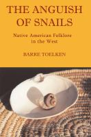 The anguish of snails : Native American folklore in the West /
