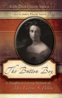 The button box : a daughter's loving memoir of Mrs. George S. Patton /