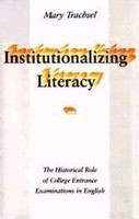 Institutionalizing literacy : the historical role of college entrance examinations in English /