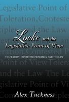 Locke and the legislative point of view : toleration, contested principles, and law /