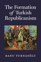 The formation of Turkish republicanism /