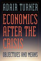 Economics after the crisis : objectives and means /