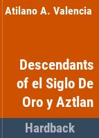Descendants of El Siglo de Oro y Aztlan /