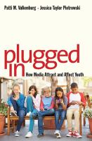 Plugged in : how media attract and affect youth /