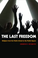 The last freedom : religion from the public school to the public square /