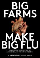 Big farms make big flu : dispatches on infectious disease, agribusiness, and the nature of science /